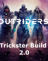 Outriders - Deathshield Trickster Build for CL 15 - Revised Build V2.0